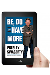 Be, Do and Have More: Kindle Version